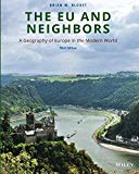 The EU and Neighbors: A Geography of Europe in the Modern World, Third Edition