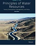 Principles of Water Resources: History, Development, Management, and Policy, Fourth Edition