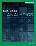 Business Analytics: The Art of Modeling with Spreadsheets