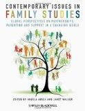 Contemporary Issues in Family Studies: Global Perspectives on Partnerships, Parenting and Su...