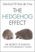 Hedgehog Effect : The Secrets of Building High Performance Teams