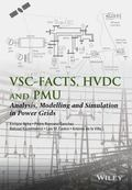 VSC-FACTS, HVDC and PMU : Analysis, Modelling and Simulation in Power Grids