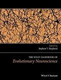 The Wiley Handbook of Evolutionary Neuroscience (Wiley Clinical Psychology Handbooks)