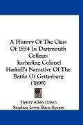 A History Of The Class Of 1854 In Dartmouth College: Including Colonel Haskell's Narrative O...