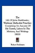 The Life Of John Braithwaite, Wesleyan Methodist Preacher: Containing An Account Of His Trav...