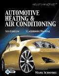 Today's Technician : Automotive Heating and Air Conditioning Classroom Manual
