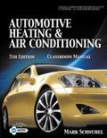 Today's Technician: Automotive Heating & Air Conditioning Classroom Manual and Shop Manual (...