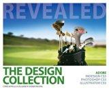 Bundle: The Design Collection Revealed: Adobe InDesign CS5, Photoshop CS5 and Illustrator CS...