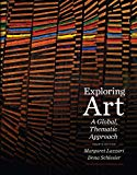 Bundle: Exploring Art: A Global, Thematic Approach (with Art CourseMate with eBook Printed A...