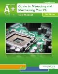 Lab Manual for Andrews' a+ Guide to Managing and Maintaining Your PC, 8th