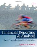 Financial Reporting and Analysis: Using Financial Accounting Information (with Thomson ONE P...