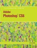 Adobe Photoshop CS6 Illustrated with Online Creative Cloud Updates (Adobe Cs6 by Course Tech...