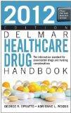 2012 Delmar Healthcare Drug Handbook