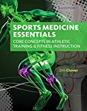 Sports Medicine Essentials: Core Concepts in Athletic Training & Fitness Instruction (with P...