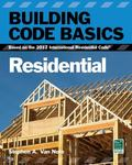 Building Code Basics, Residential: Based on the 2012 International Residential Code (Interna...