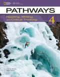 Pathways 4 : Reading, Writing, and Critical Thinking