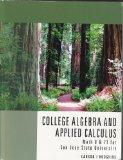 College Algebra and Applied Calculus (San Jose State University) (Paperback) (College Algebr...