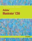 Adobe Illustrator CS6 Illustrated with Online Creative Cloud Updates (Adobe Cs6 by Course Te...