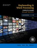 Keyboarding and Word Processing, Complete Course, Lessons 1-110: Microsoft Word 2013: Colleg...