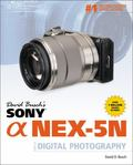 David Busch's Sony Alpha NEX-5N Guide to Digital Photography