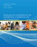 Technology Integration for Meaningful Classroom Use: A Standards-Based Approach