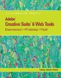 Adobe CS6 Web Tools: Dreamweaver, Photoshop, and Flash Illustrated with Online Creative Clou...