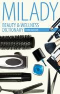 Beauty and Wellness Dictionary : For Cosmetologists, Barbers, Estheticians and Nail Technicians