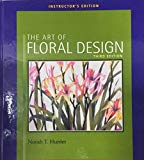 The Art of Floral Design - Instructor's Edition