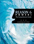 Reason 6 Power!: The Comprehensive Guide
