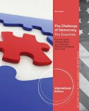 The Challenge of Democracy Essentials: American Government in Global Politics, the Essentials