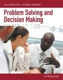 Illustrated Course Guides: Problem-Solving and Decision Making - Soft Skills for a Digital W...