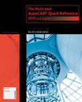 Illustrated Autocad Quickreference 2013 and Beyond