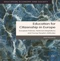 Education for Citizenship in Europe : European Policies, National Adaptations and Young Peop...