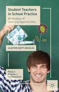 Student Teachers in School Practice: An Analysis of Learning Opportunities (Policy and Pract...