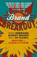 Brand Breakout : How Emerging Market Brands Will Go Global