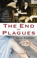 End of Plagues : The Global Defeat of Infectious Diseases