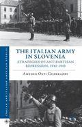 Italian Army in Slovenia : Strategies of Antipartisan Repression, 1941-1943