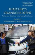 Thatcher's Grandchildren : Politics and Childhood in the Twenty First Century