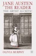 Jane Austen the Reader: The Artist as Critic