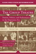 Group Theatre : Passion, Politics, and Performance in the Depression Era