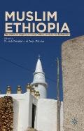 Muslim Ethiopia : The Christian Legacy, Identity Politics and Islamic Reformism