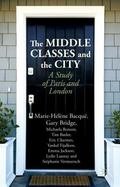 Middle Classes and the City : A Study of Paris and London