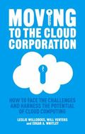 Managing the Cloud Corporation : How to Face the Challenges and Harness the Potential of Clo...