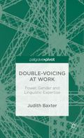 Double-Voicing at Work: Power, Gender and Linguistic Expertise (Palgrave Pivot)