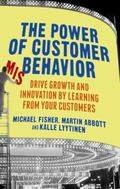 Power of Customer Misbehavior : Drive Growth and Innovation by Learning from Your Customers