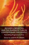 Richard J. Bernstein and the Pragmatist Turn in Contemporary Philosophy : Rekindling Pragmat...