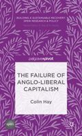 The Failure of Anglo-Liberal Capitalism (Building a Sustainable Recovery: Speri Research & P...