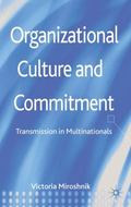 Organizational Culture and Commitment : Transmission in Multinationals