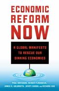 Economic Reform Now : A Global Manifesto to Rescue Our Sinking Economies