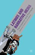 Latinos and Narrative Media : Participation and Portrayal